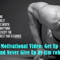 Motivational Video: Get Up And Never Give Up by Jim rohn