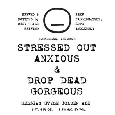 Only Child Stressed Out, Anxious & Drop Dead Gorgeous