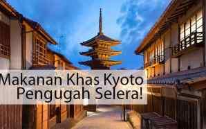 8 Makanan Khas Kyoto yang Menggugah Selera