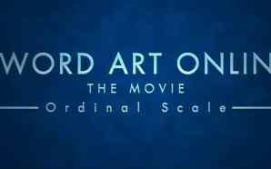5 Hal Seputar Film Sword Art Online: Ordinal Scale yang…