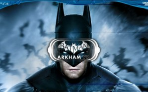 Batman: Arkham Segera Menjadi Game Virtual Reality