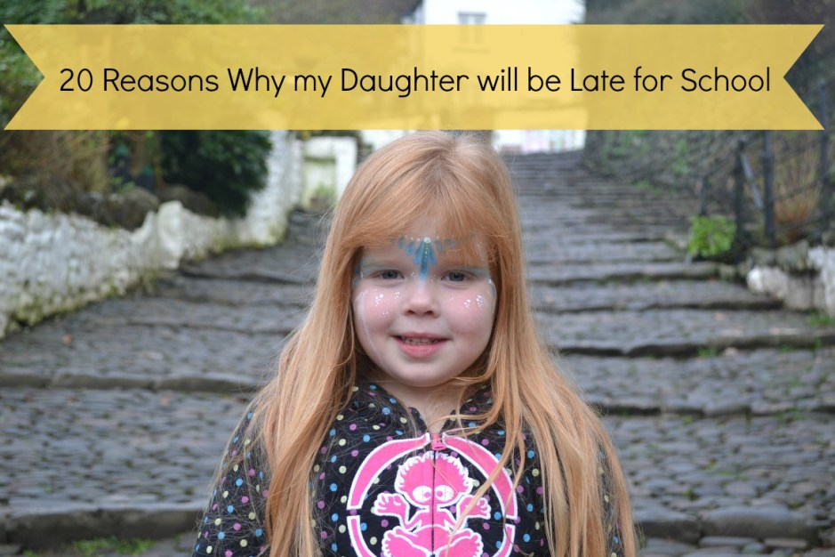 20-reasons-why-my-daughter-will-be-late-for-school