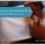 Map Tracing: A Geography Plan with Printable Atlas