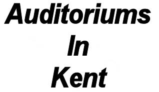 auditoriums in kent