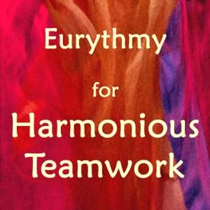 Eurythmy for Harmonious Teamwork