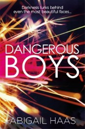 Book Blitz & Reviews: Dangerous Boys by Abigail Haas
