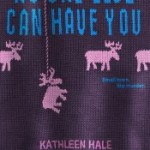 No One Else Can Have You by Kathleen Hale Review: Quirky, dark small town comedy