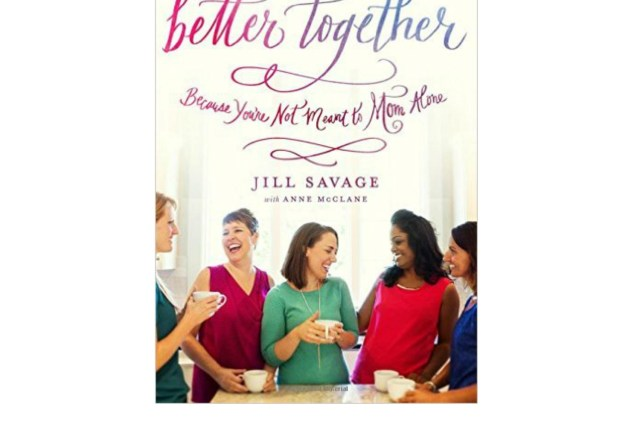 Better Together - You Don't Need to Mom Alone
