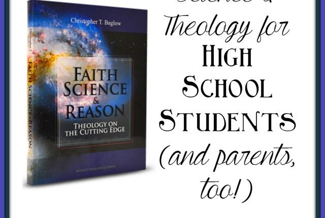 Faith Science Reason high school review