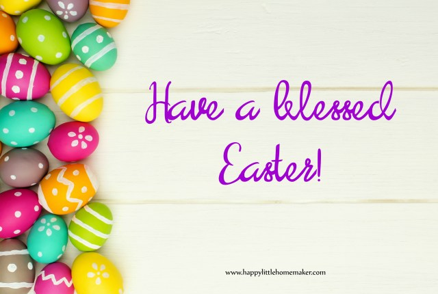 happy easter from happy little homemaker.com