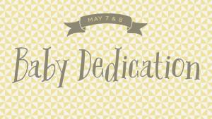 2016-05-07_babydedication_promo