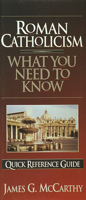Roman Catholicism: What You Need to KnowHarvest House