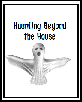 Haunting beyond the house