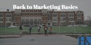 Back to School; 5 Elements Bring Your Brand Back to Marketing Basics