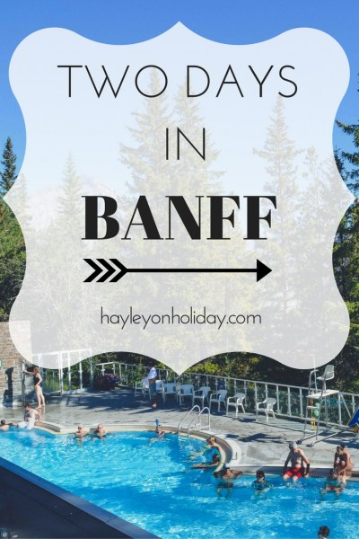 How to spend two days in Banff, Alberta