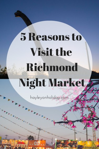 5 Reasons to Visit the Richmond Night Market