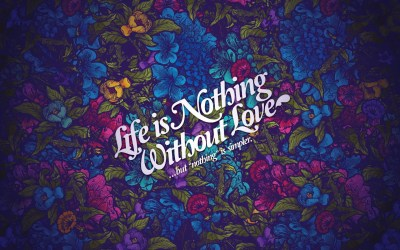 Life Nothing Without Love Wallpapers | HD Wallpapers | ID #11995