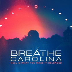 Breathe-Carolina-Hell-Is-What-You-Make-It-Reloaded