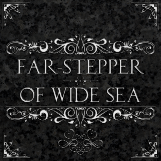 Far Stepper / Of Wide Sea