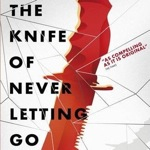 Review: The Knife of Never Letting Go (Chaos Walking #1)