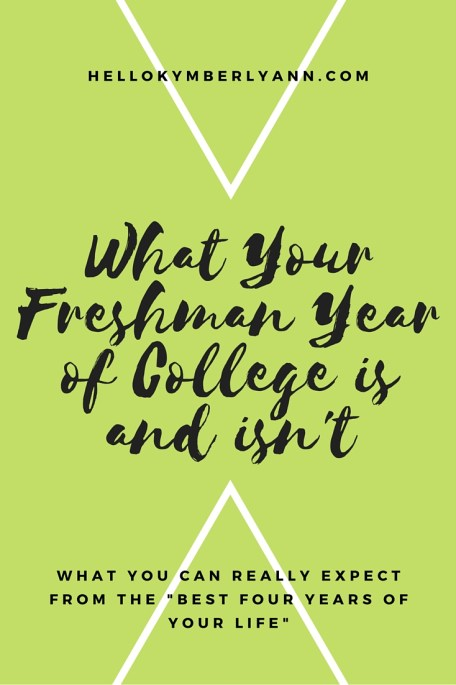 What Your Freshman Year of College is and isn't