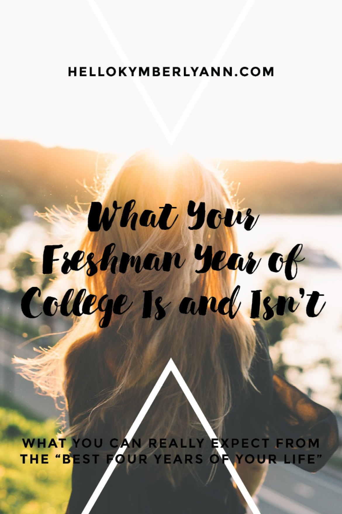 """What your Freshman Year of College Is and Isn't: What you can really expect from the """"best four years of your life"""""""