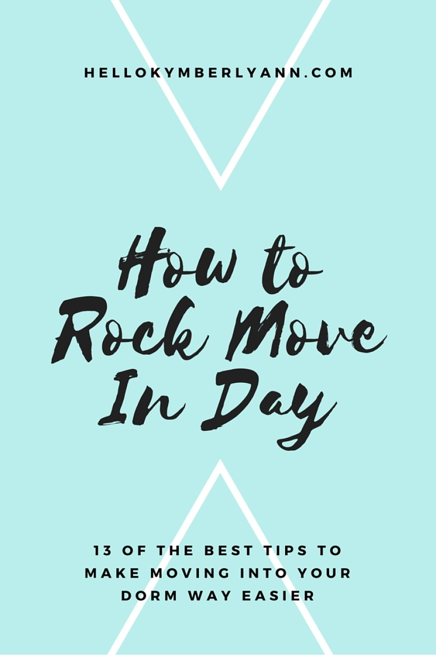 how to rock move in day: 13 tips to make moving into your dorm way easier