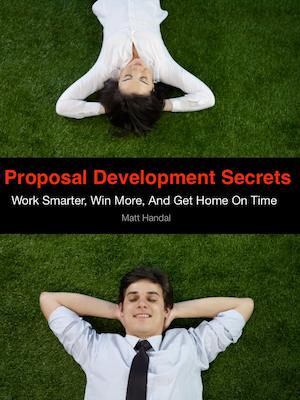Proposal Secrets Cover for website Proposal Development Secrets: Win More, Work Smarter, and Get Home On Time