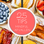 25 tips mindful afvallen