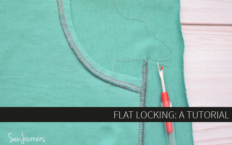Flatlocking: A Tutorial from Sew Journers