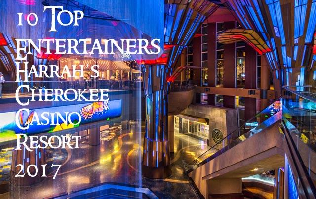 10 Top Entertainers at Harrah's Cherokee Casino Resort in 2017