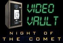video vault night of the comet 220x150 Video Vault: Night of the Comet