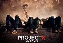 Project X poster e1327023066681 220x150 Car vs. Pool & Taser vs. Neighbour In New Trailer And Poster For Party Movie Project X