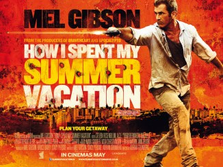 UK Poster & Teaser Trailer for How I Spent My Summer Vacation Starring Mel Gibson