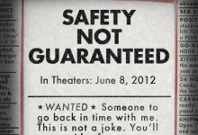 Safety Not Guaranteed poster e1332968774306 220x150 Safety Not Guaranteed with Aubrey Plaza lands Boxing Day Release in the UK!