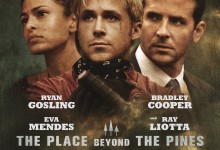 The Place Beyond the Pines Poster e1359466977687 220x150 New Clip from The Place Beyond the Pines with Ryan Gosling & Bradley Cooper