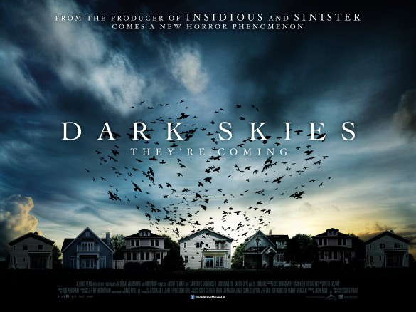 Dark Skies UK Quad Poster 585x438 UK Quad Poster for Scott Stewart's Dark Skies with Keri Russell – 'They're Coming'