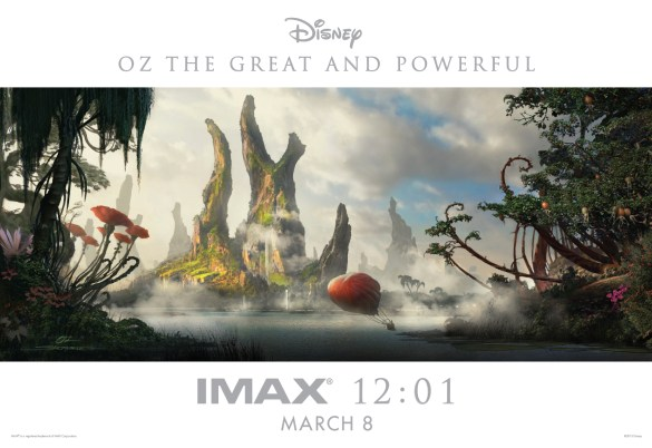 Oz the Great and Powerful IMAX Poster 585x402 The IMAX Poster for Sam Raimi's Oz the Great and Powerful