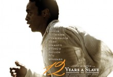 12 Years a Slave Poster e1373929183219 220x150 First Trailer and Poster for Steve McQueen's 12 Years a Slave with Chiwetel Ejiofor