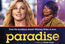 Paradise Poster e1375698215866 220x150 First Trailer for Diablo Cody's Paradise with Julianne Hough, Russell Brand and Octavia Spencer
