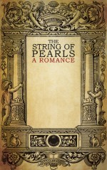 The String of Pearls; a Romance - full collection