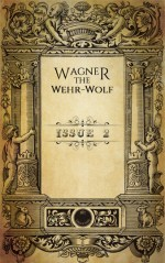 Wagner, the Wehr-Wolf issue 2