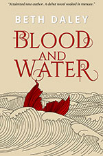 Blood and Water by Beth Daley