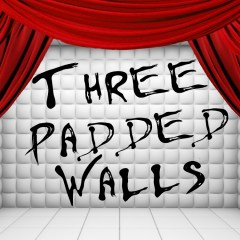 Three Padded Walls, a 10 minute meta suspense play by Hillary DePiano