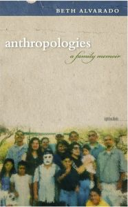 cover of Anthropologies: A Family Memoir by Beth Alvarado crowd of people