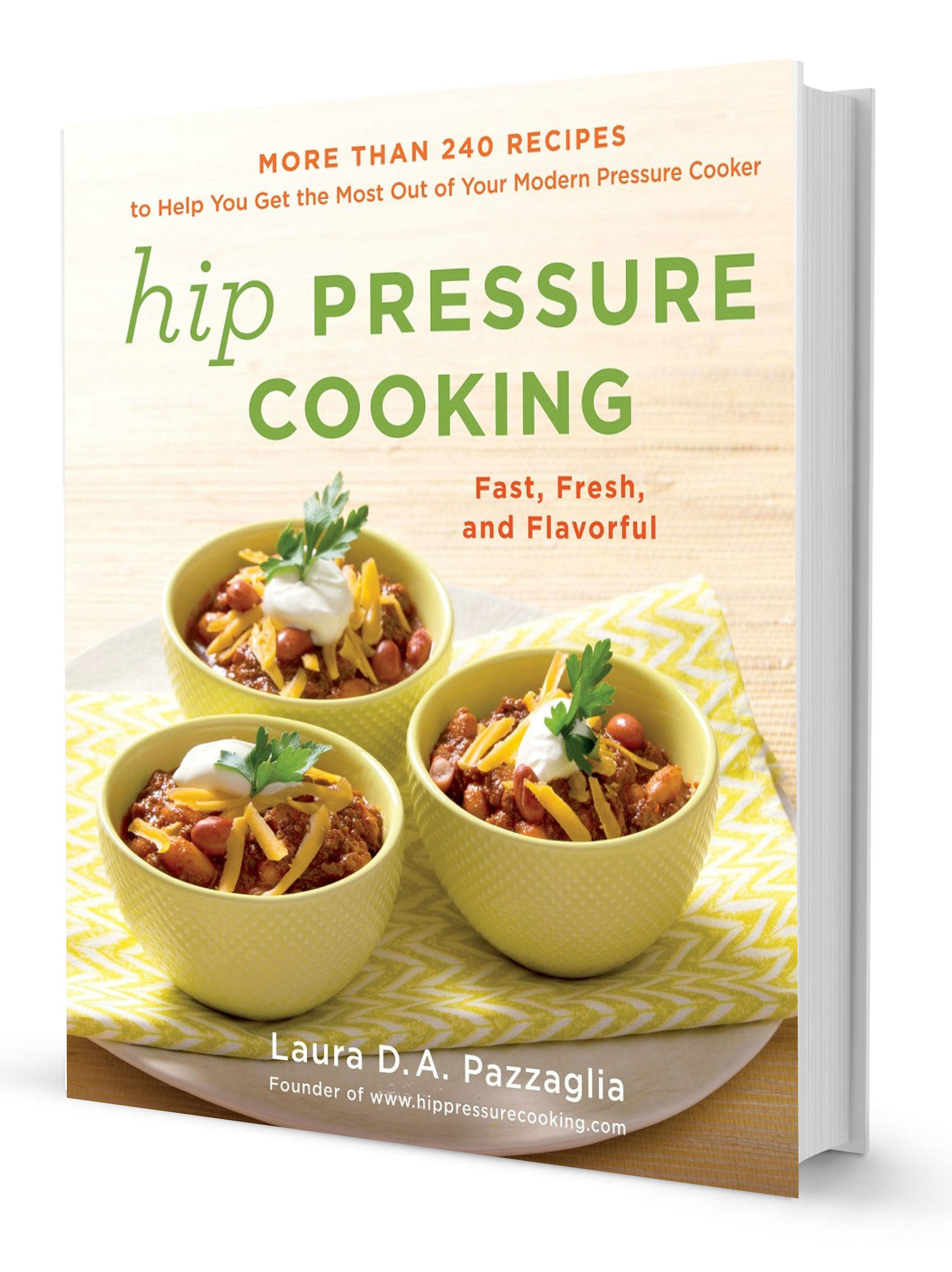 hip pressure cooking cookbook - The culmination of 10 years of pressure cooking experience with completely new recipes for both electric and stove top pressure cookers.
