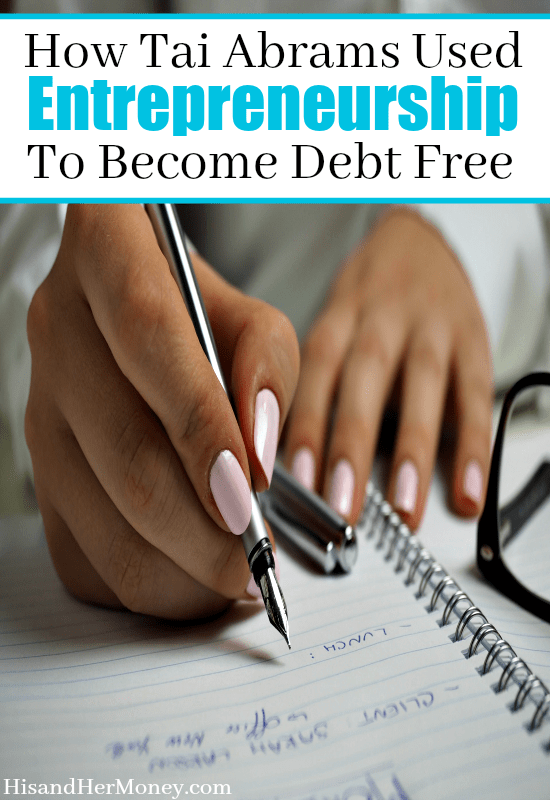 How Tai Abrams Used Entrepreneurship To Become Debt Free