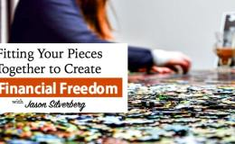Fitting Your Pieces Together to Create Financial Freedom