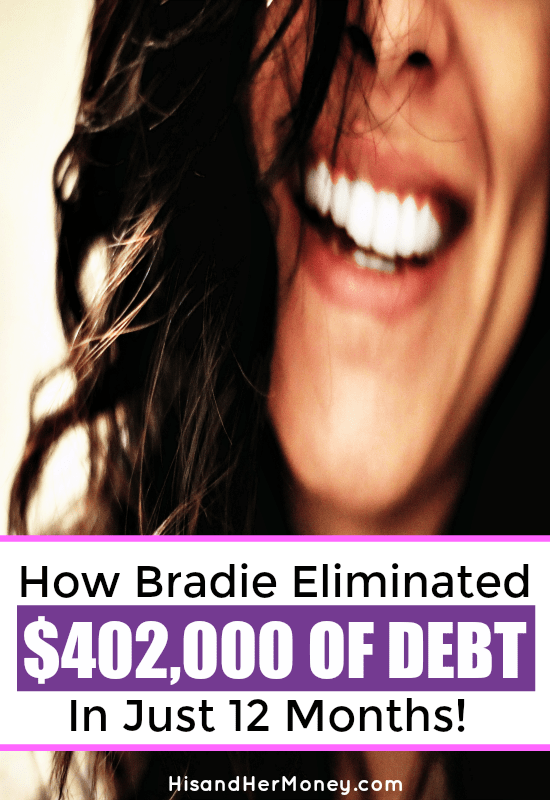 How Bradie Eliminated $402,000 of Debt In Just 12 Months