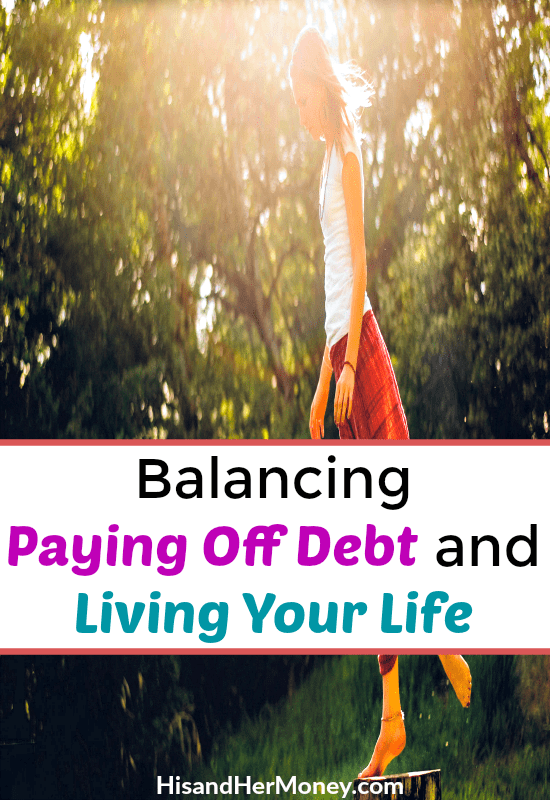 Balancing Paying Off Debt and Living Your Life